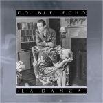 Double Echo - La Danza (LP)