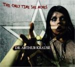 Dr. Arhtur Krause - The Only Time She Moves (CD)