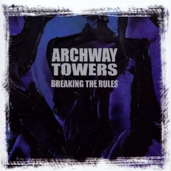 Archway Towers - Breaking The Rules (CD)