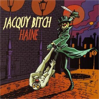 Jacquy Bitch - Haine (CD)