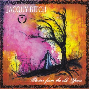 Jacquy Bitch - Stories From The Old Years