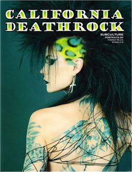 California Deathrock - Subculture portraits by Forrest Black & Amelia G (Book)