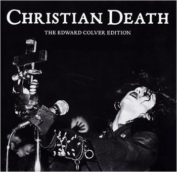 "Christian Death - The Edward Colver Edition (7"")"