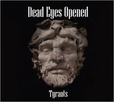 Dead Eyes Opened - Tyrants (CD)