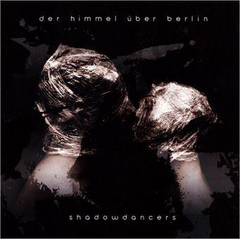 Der Himmel Ueber Berlin - Shadowdancers (CD)
