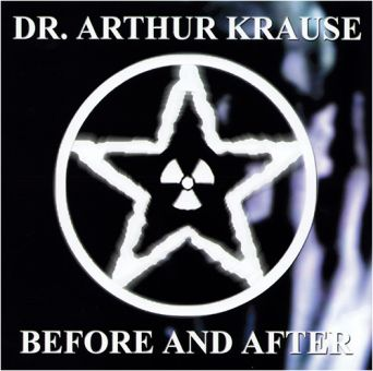 Dr. Arthur Krause - Before And After (CD)