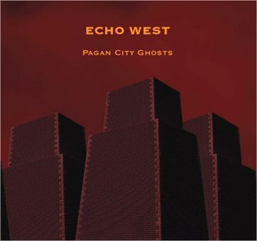 Echo West - Pagan City Ghosts (CD)