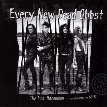 Every New Dead Ghost - The Final Ascension - a retrospective 88-92 (CD)