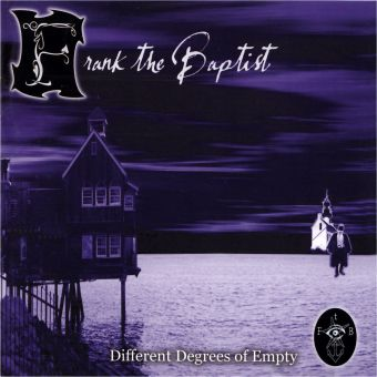 Frank The Baptist - Different Degrees Of Empty (CD)