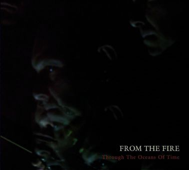 From The Fire - Through The Ocean Of Time (CD)