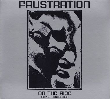 Frustration - On The Rise, Early Recordings (CD)