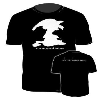 "Götterdämmerung - T-Shirt ""Of Whores And Culture"""