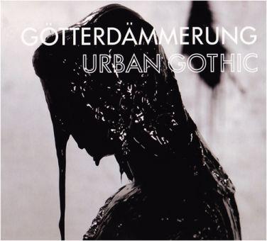 Götterdämmerung - Urban Gothic (CD+DVD)