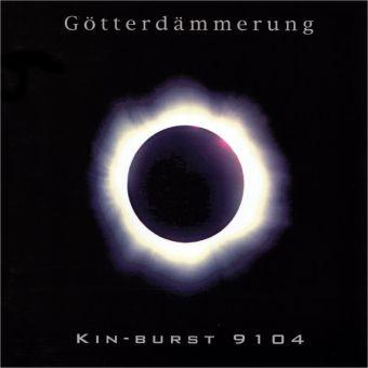 Götterdämmerung - Kin-Burst 9104 (CD)