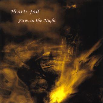 Hearts Fail - Fires In The Night (CD)
