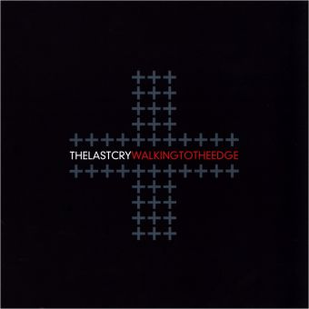 The Last Cry - Walking To The Edge (CD)