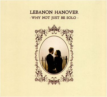 Lebanon Hanover - Why Not Just Be Solo (CD)