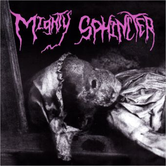 "Mighty Sphincter - Resurrection/Inferno Of Joy (7"")"