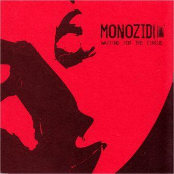 Monozid - Waiting For The Circus (MCD)