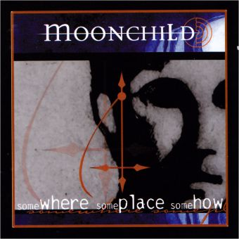 Moonchild - Somewhere Someplace Somehow (CD)