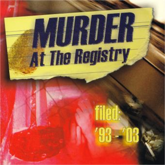 Murder At The Registry - Filed: '93-'03 (CD)