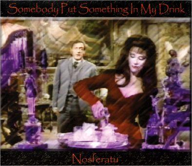 Nosferatu - Somebody Put Something In My Drink (MCD)