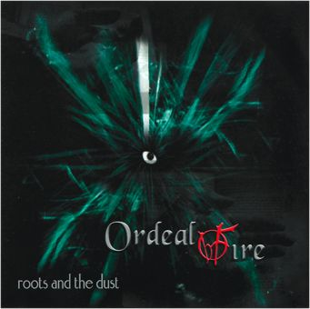 Ordeal By Fire - Roots And The Dust (CD EP)