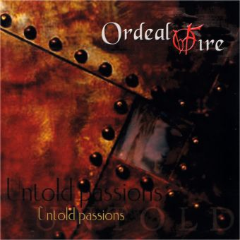 Ordeal By Fire - Untold Passions (CD)