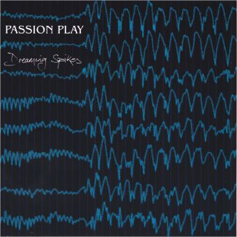 Passion Play - Dreaming Spikes (CD)