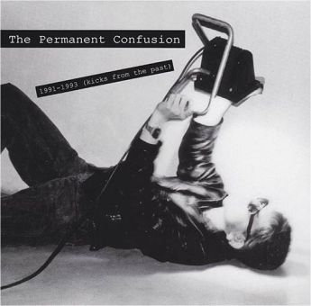 The Permanent Confusion - 1991 -1993 (Kicks From The Past) (LP)