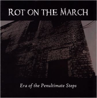 Rot On The March - Era Of The Penultimate Steps (CD)