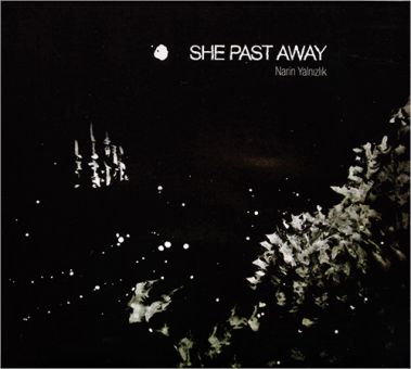 She Past Away - Narin Yalnizlik (LP)
