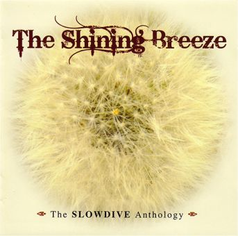 Slowdive - The Shining Breeze (DCD)