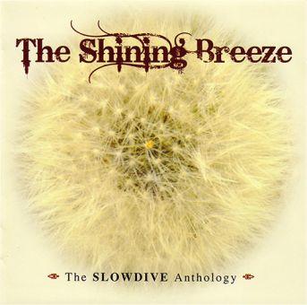 Slowdive - The Shining Breeze (DCD)