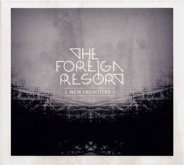 The Foreign Resort - New Frontiers (CD)