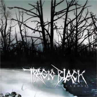 Tragic Black - The Cold Caress (CD)