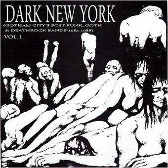 V/A - Dark New York (Gotham City's Post Punk, Goth & Deathrock Bands-1983-1988) Vol. 1 (LP)